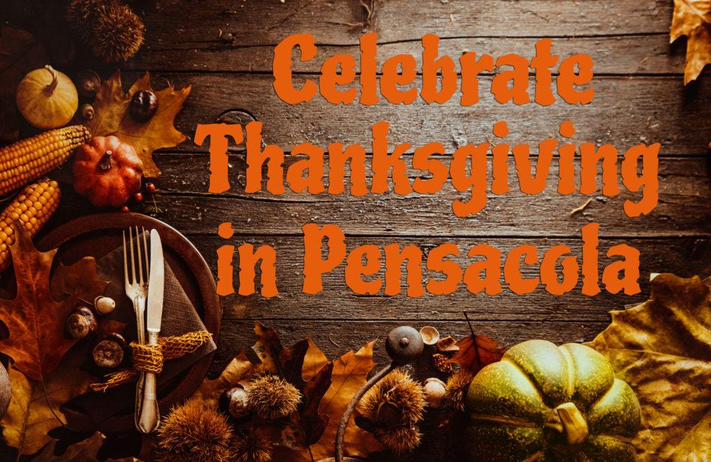 Celebrate Thanksgiving in Pensacola