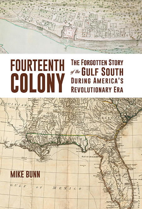 West Florida: The Forgotten 14th Colony